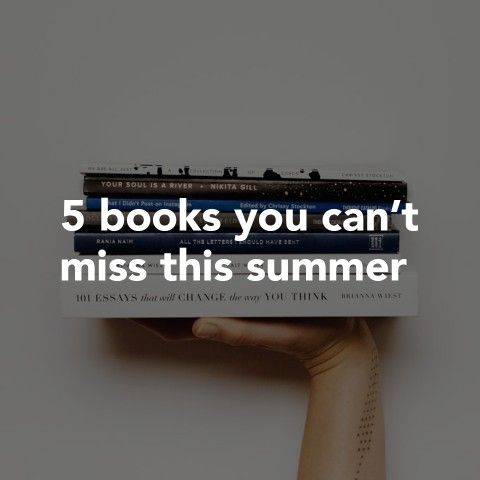 5 books you can't miss this summer