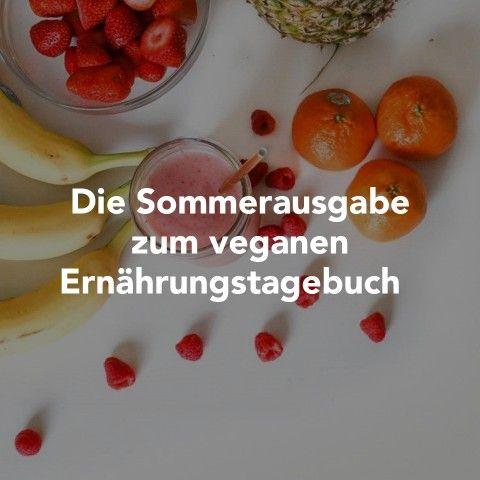 Die Sommerausgabe zum veganen Ernährungstagebuch