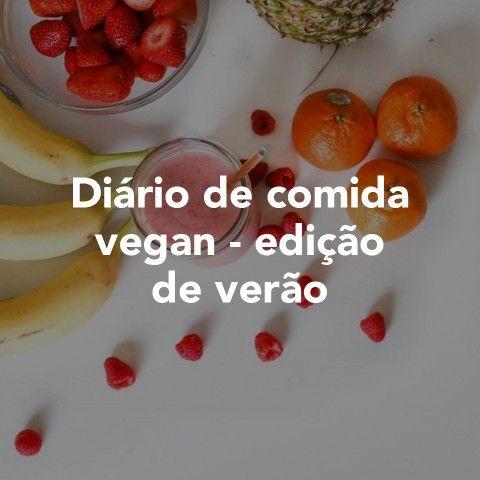 Diário de comida vegan - edição de verão