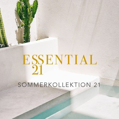Essential - Sommerkollektion 21
